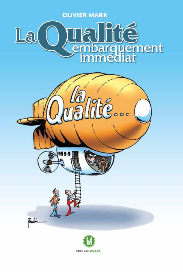 ISO 9001 - La Qualité... embarquement immédiat, Olivier Mark 2016 - Comprendre la gestion de la qualité de manière ludique